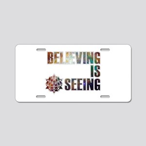 Believing is Seeing Aluminum License Plate