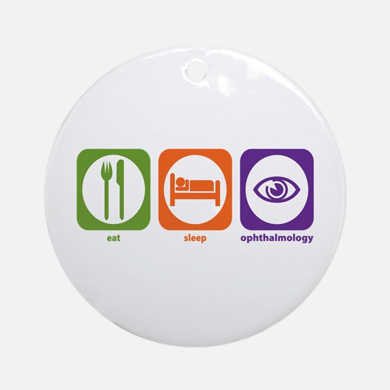 Eat Sleep Ophthalmology Ornament (Round)