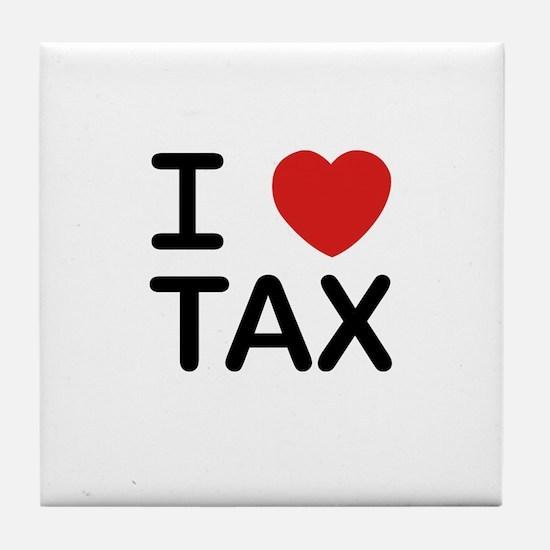 """""""I Love Tax"""" Tile Coaster"""