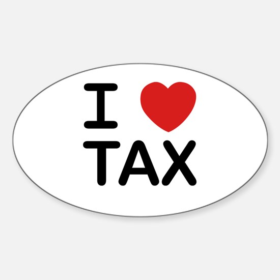 """I Love Tax"" Oval Decal"