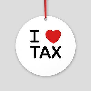 """I Love Tax"" Ornament (Round)"