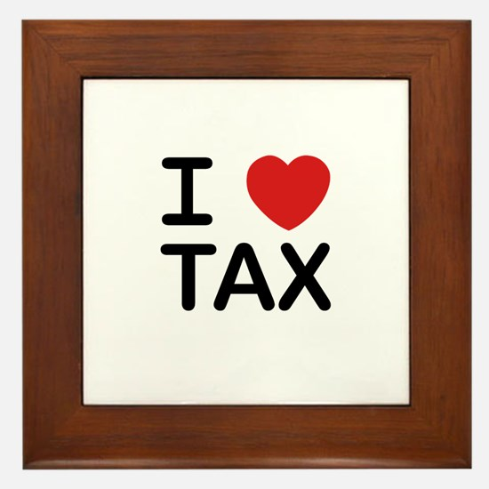 """I Love Tax"" Framed Tile"