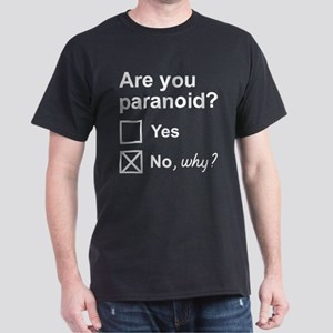 Are You Paranoid Dark T-Shirt