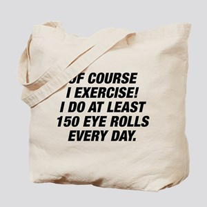 Of Course I Exercise Tote Bag