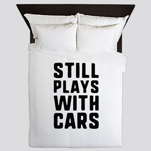 Still Plays With Cars Queen Duvet