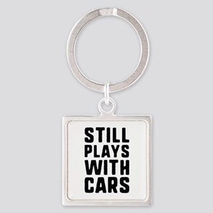 Still Plays With Cars Square Keychain