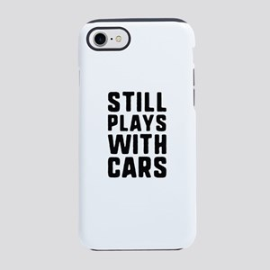 Still Plays With Cars iPhone 7 Tough Case