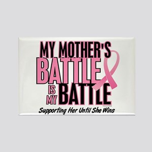 My Battle Too 1 (Mother BC) Rectangle Magnet
