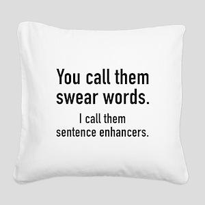 Sentence Enhancers Square Canvas Pillow