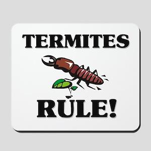 Termites Rule! Mousepad