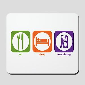 Eat Sleep Machining Mousepad