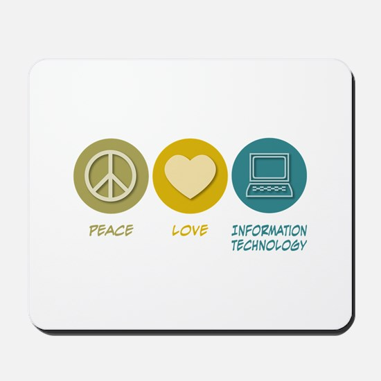 Peace Love Information Technology Mousepad