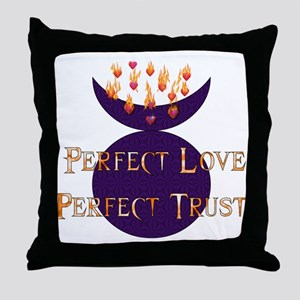 Perfect Love Perfect Trust Throw Pillow
