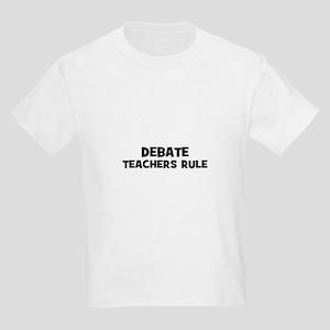 Debate Teachers Rule Kids Light T-Shirt