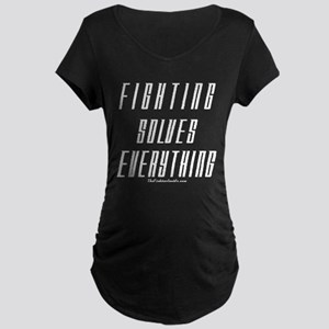 Fighting Solves Everything Maternity Dark T-Shirt