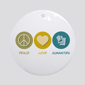 Peace Love Humanities Ornament (Round)