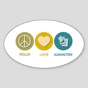 Peace Love Humanities Oval Sticker