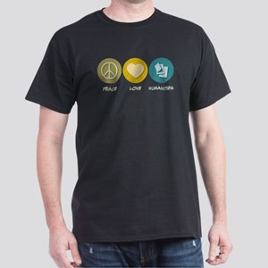 Peace Love Humanities Dark T-Shirt