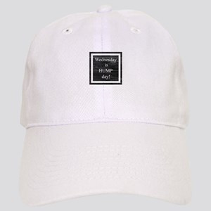 Wednesday is HUMP day Cap