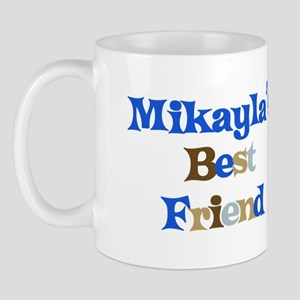 Mikayla's Best Friend Mug