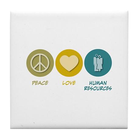 Peace Love Human Resources Tile Coaster