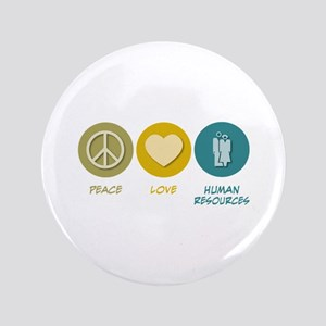 """Peace Love Human Resources 3.5"""" Button"""
