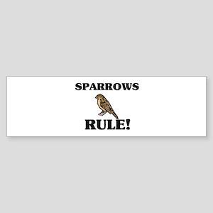 Sparrows Rule! Bumper Sticker