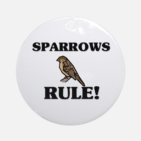 Sparrows Rule! Ornament (Round)