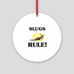 Slugs Rule! Ornament (Round)