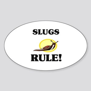 Slugs Rule! Oval Sticker