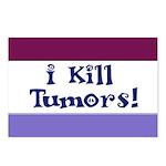 I Kill Tumors! Postcards (Package of 8)
