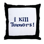 I Kill Tumors! Throw Pillow