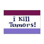 I Kill Tumors! Mini Poster Print