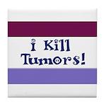 I Kill Tumors! Tile Coaster