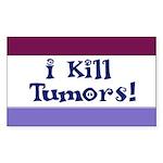 I Kill Tumors! Rectangle Sticker