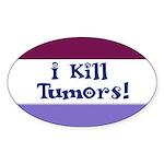 I Kill Tumors! Oval Sticker (50 pk)