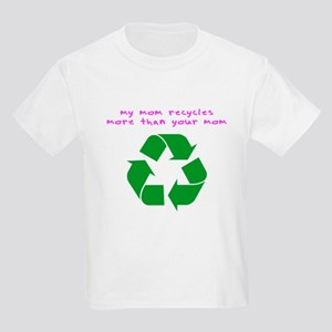 My Mom Recycles More... Kids Light T-Shirt