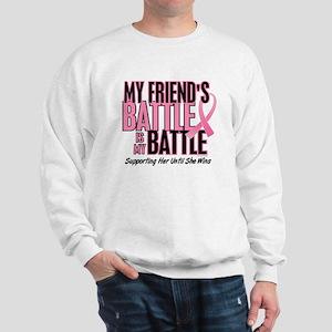My Battle Too 1 (Friend BC) Sweatshirt