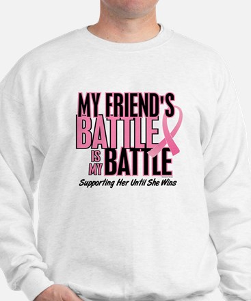 My Battle Too 1 (Friend BC) Sweatshirt