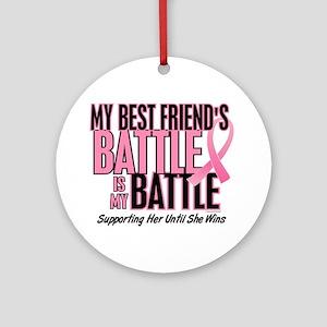 My Battle Too 1 (Best Friend BC) Ornament (Round)