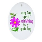 Any Day Spent Stitching - Goo Oval Ornament