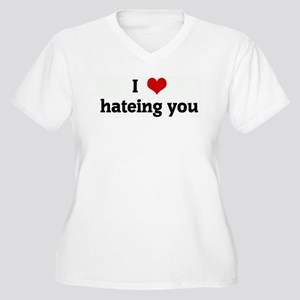 I Love hateing you Women's Plus Size V-Neck T-Shir