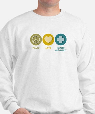Peace Love Health and Safety Sweatshirt