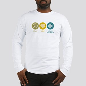Peace Love Health and Safety Long Sleeve T-Shirt