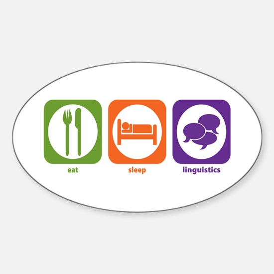 Eat Sleep Linguistics Oval Decal