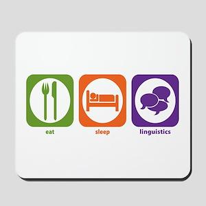 Eat Sleep Linguistics Mousepad