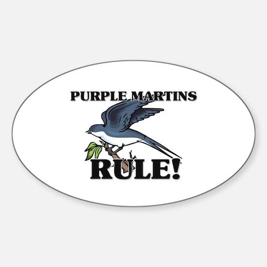 Purple Martins Rule! Oval Decal