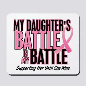 My Battle Too 1 (Daughter BC) Mousepad