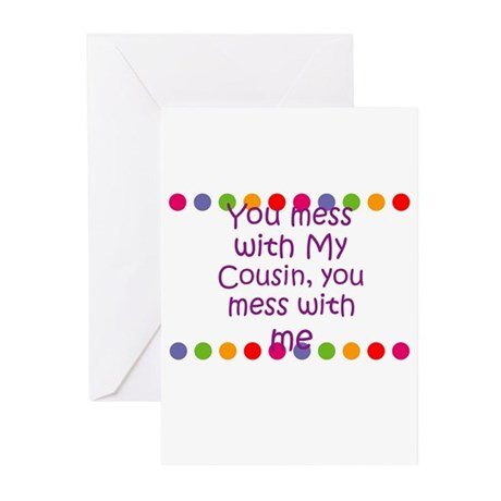 You mess with My Cousin, you Greeting Cards (Pk of