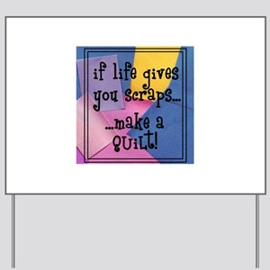 If Life Gives You Scraps - Qu Yard Sign